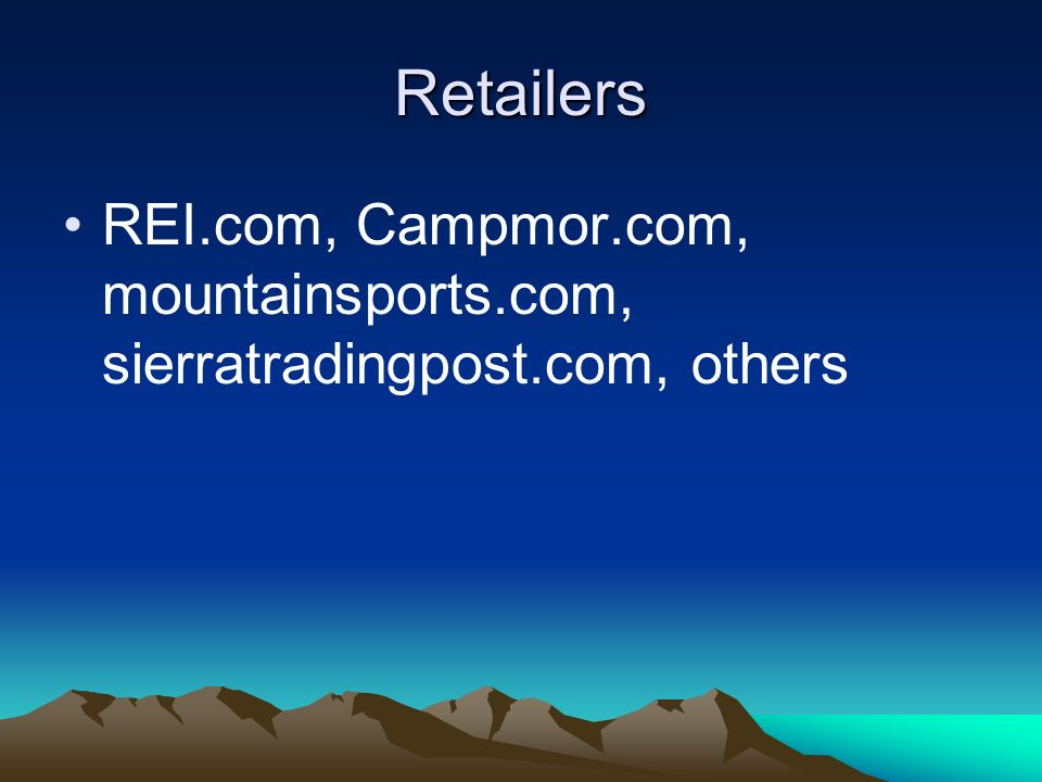 Retailers REI.com, Campmor.com, mountainsports.com, sierratradingpost.com, others