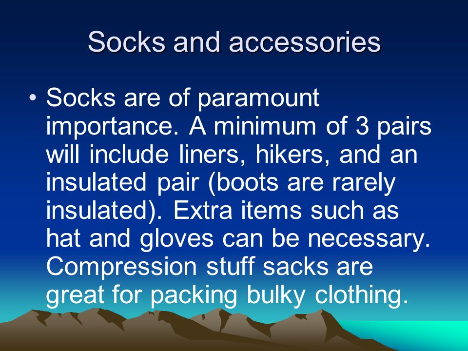 Socks and accessories Socks are of paramount importance.