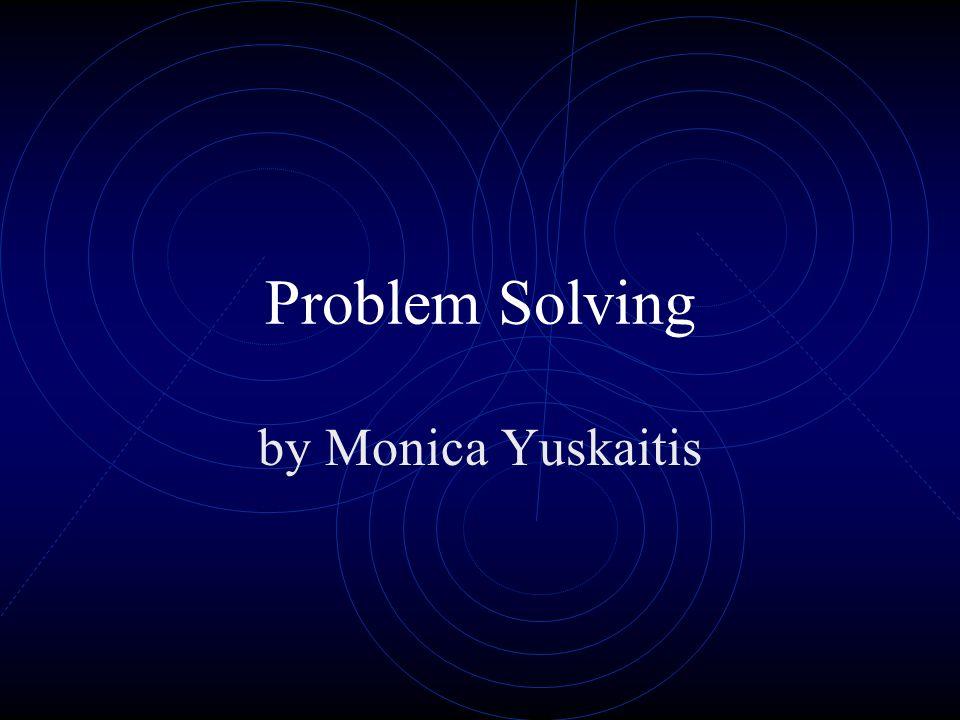 Problem Solving by Monica Yuskaitis