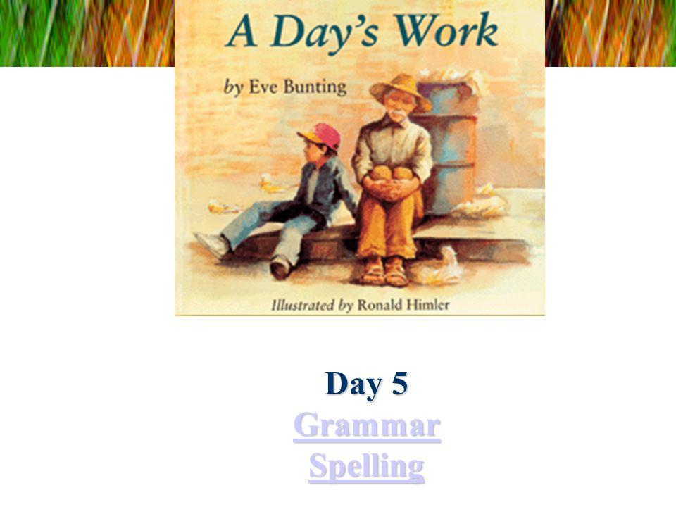 Day 5 Grammar Spelling Grammar Spelling Grammar Spelling