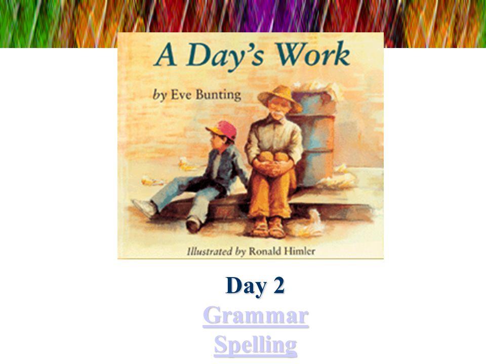 Day 2 Grammar Spelling Grammar Spelling Grammar Spelling