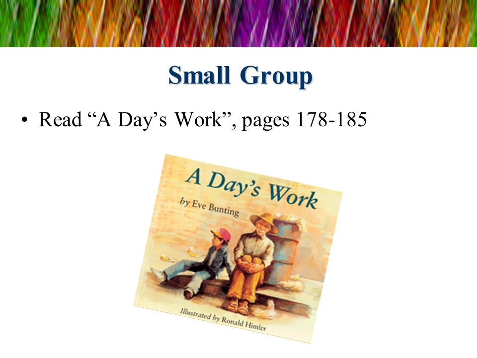 Small Group Read A Days Work, pages 178-185