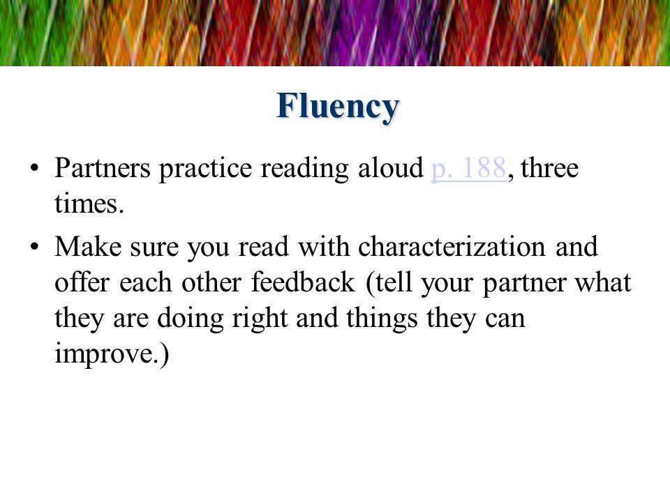 Fluency Partners practice reading aloud p.188, three times.p.
