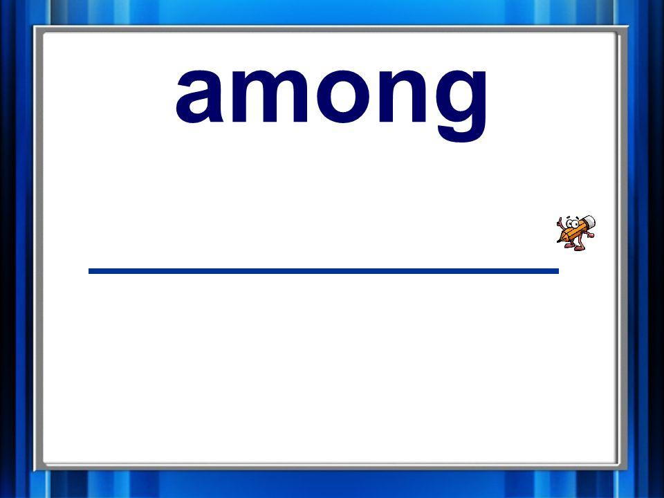 4. among among