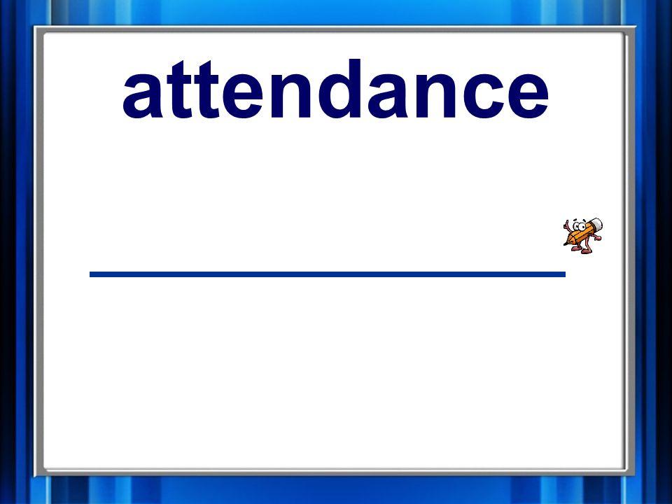 6. attendance attendance