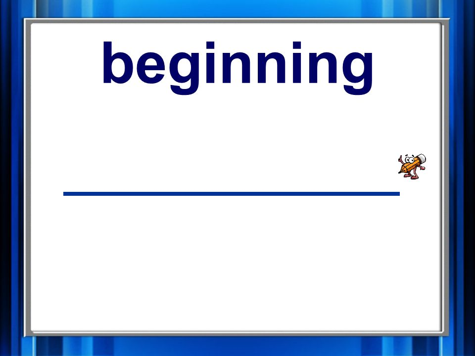 7. beginning beginning