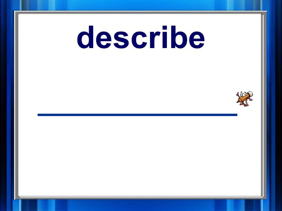 16. describe describe