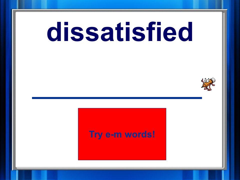 18. dissatisfied dissatisfied