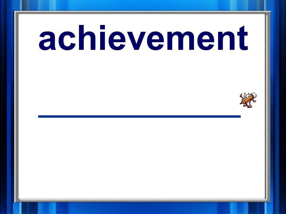 3. achievement achievement