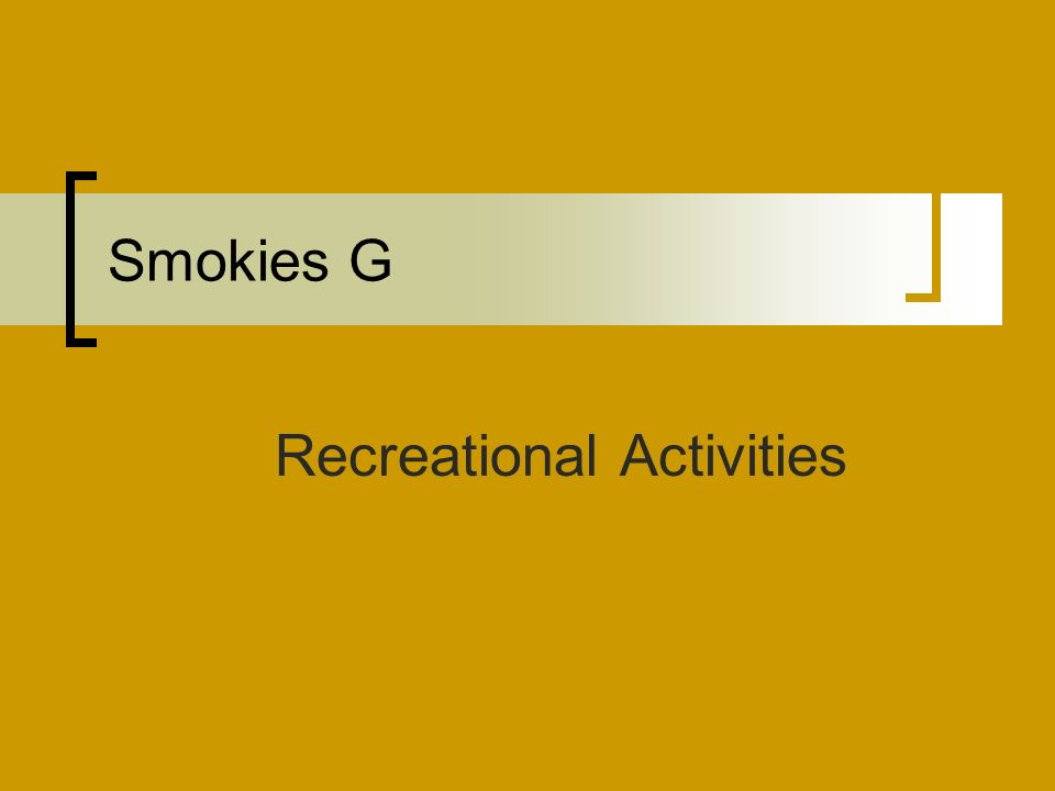 Smokies G Recreational Activities