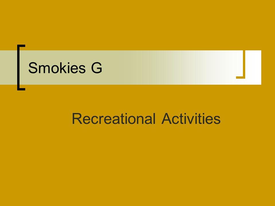 Smokies G Recreational Activities