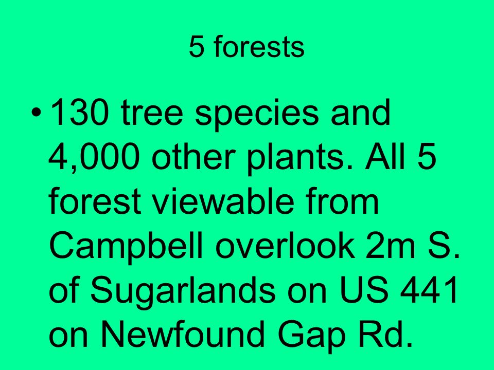 5 forests 130 tree species and 4,000 other plants.