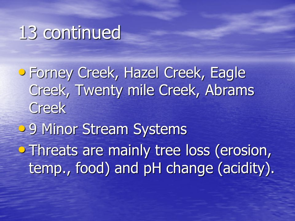 13 continued Forney Creek, Hazel Creek, Eagle Creek, Twenty mile Creek, Abrams Creek Forney Creek, Hazel Creek, Eagle Creek, Twenty mile Creek, Abrams