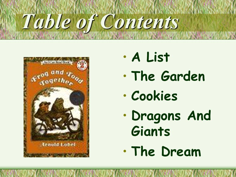Frog and Toad Together by Arnold Lobel Come see Frog and Toad in a story about two friends!