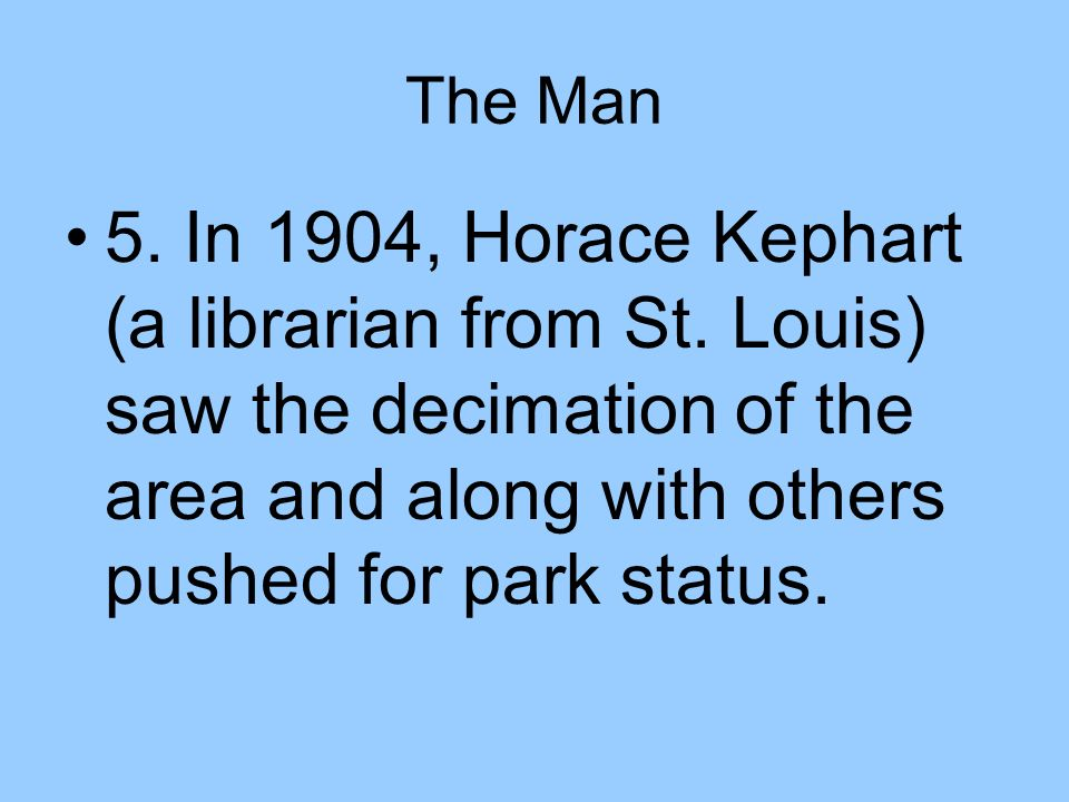 The Man 5. In 1904, Horace Kephart (a librarian from St.