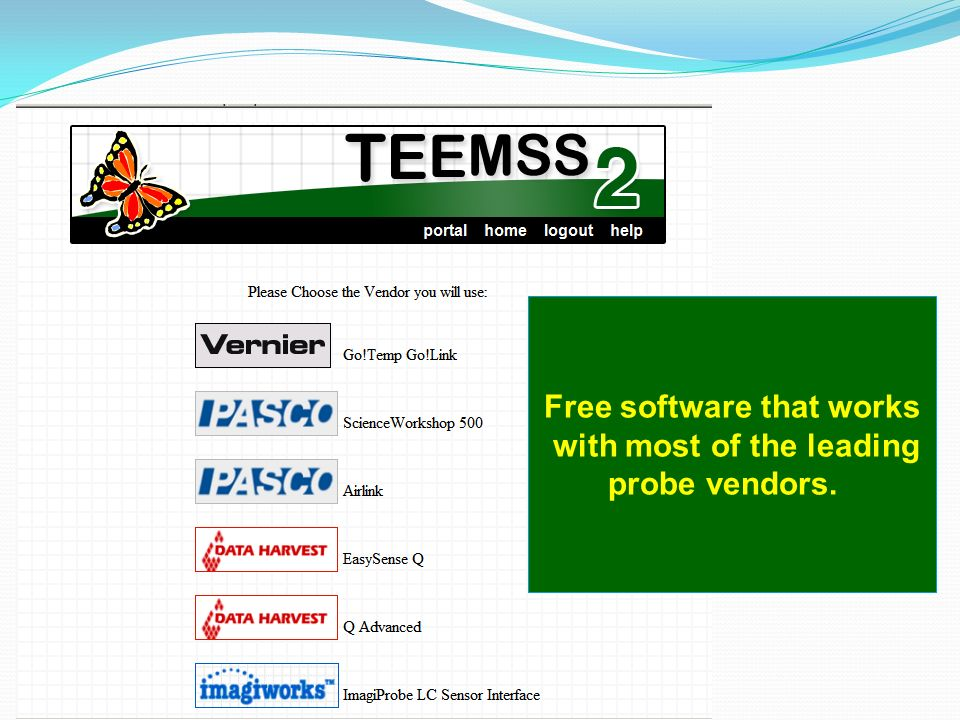 Free software that works with most of the leading probe vendors.