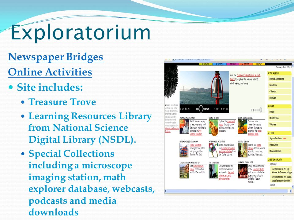 Exploratorium Newspaper Bridges Online Activities Site includes: Treasure Trove Learning Resources Library from National Science Digital Library (NSDL).