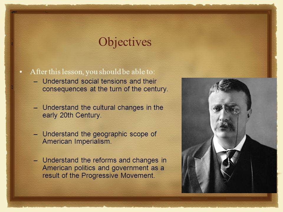 Objectives After this lesson, you should be able to: –Understand social tensions and their consequences at the turn of the century.