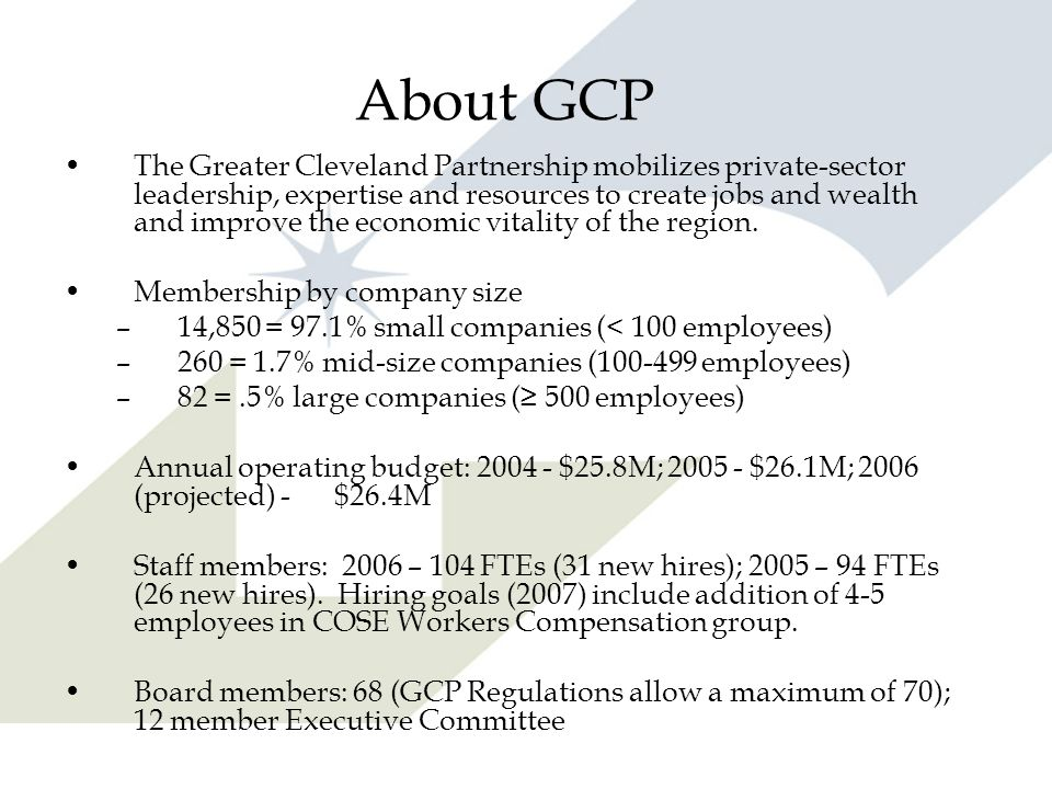 About GCP The Greater Cleveland Partnership mobilizes private-sector leadership, expertise and resources to create jobs and wealth and improve the eco