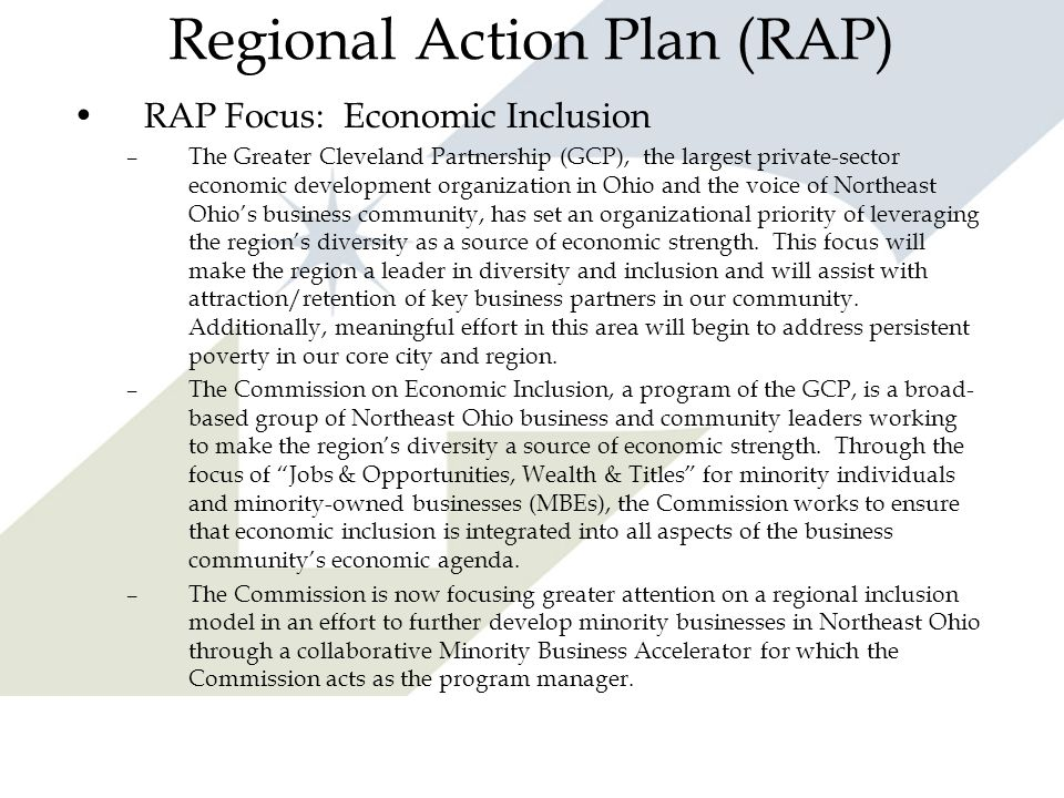 Regional Action Plan (RAP) RAP Focus: Economic Inclusion –The Greater Cleveland Partnership (GCP), the largest private-sector economic development org