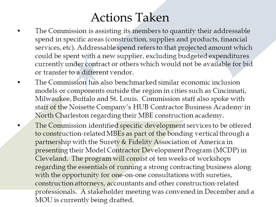 Actions Taken The Commission is assisting its members to quantify their addressable spend in specific areas (construction, supplies and products, financial services, etc).