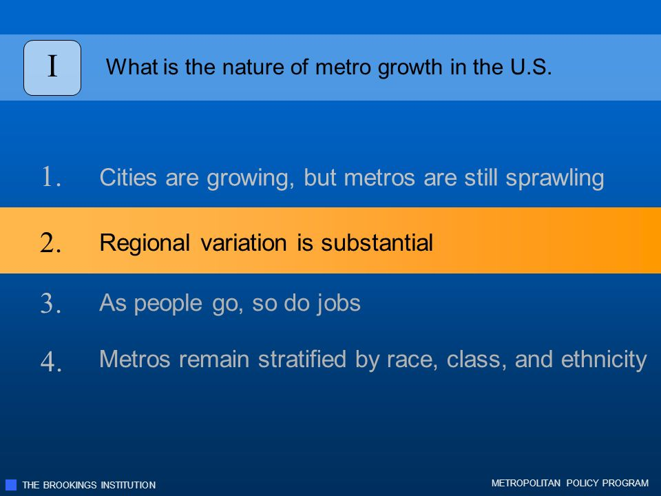 THE BROOKINGS INSTITUTION METROPOLITAN POLICY PROGRAM Strains the Transportation System and Increases Travel Costs Unbalanced growth is costly