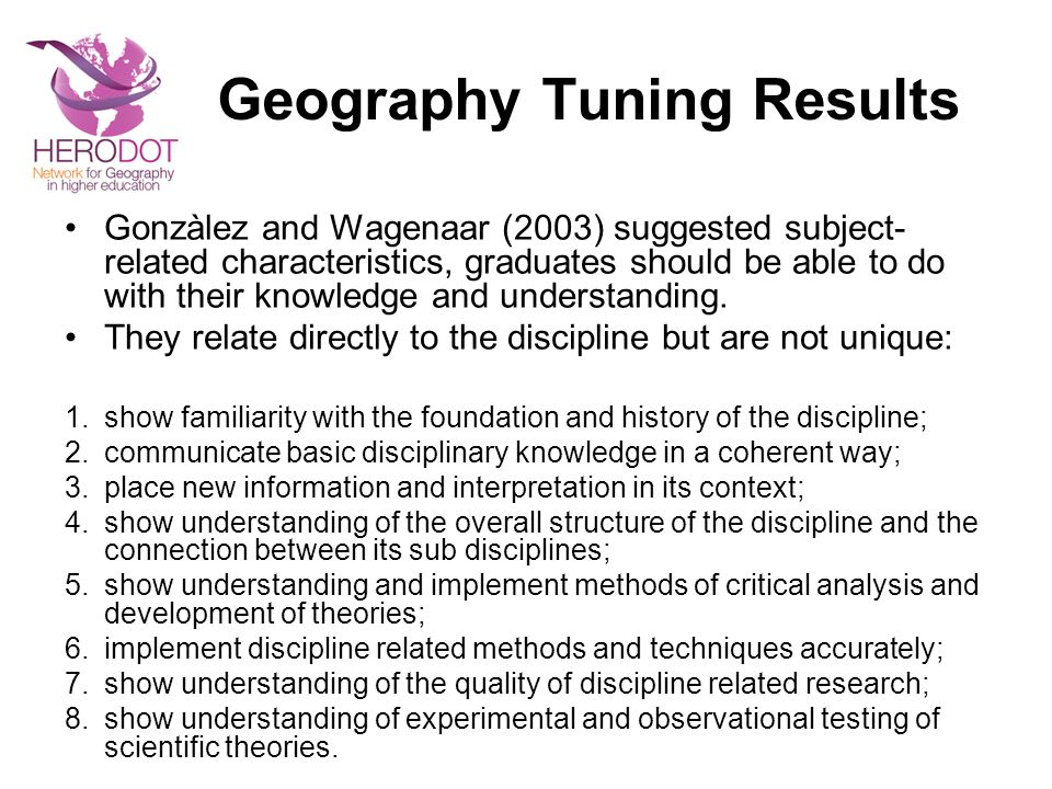 Geography Tuning Results Gonzàlez and Wagenaar (2003) suggested subject- related characteristics, graduates should be able to do with their knowledge and understanding.