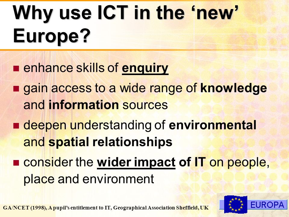 3 Why use ICT in the new Europe.