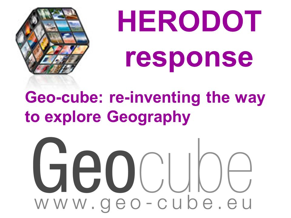 Geo-cube: re-inventing the way to explore Geography HERODOT response