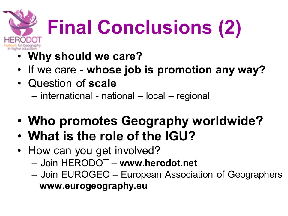 Final Conclusions (2) Why should we care. If we care - whose job is promotion any way.