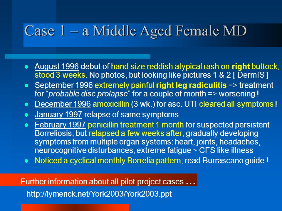 Case 1 – a Middle Aged Female MD August 1996 debut of hand size reddish atypical rash on right buttock, stood 3 weeks.