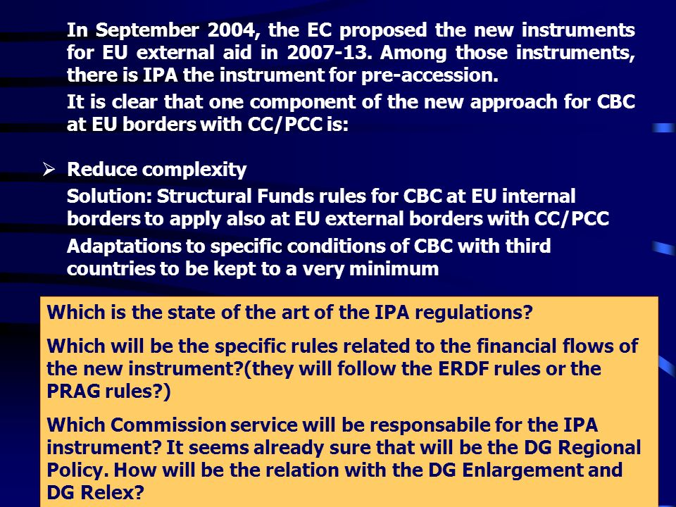 In September 2004, the EC proposed the new instruments for EU external aid in 2007-13.