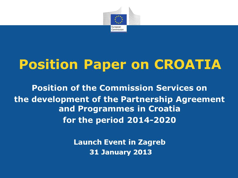Position Paper on CROATIA Position of the Commission Services on the development of the Partnership Agreement and Programmes in Croatia for the period