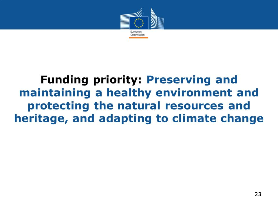 Funding priority: Preserving and maintaining a healthy environment and protecting the natural resources and heritage, and adapting to climate change 2