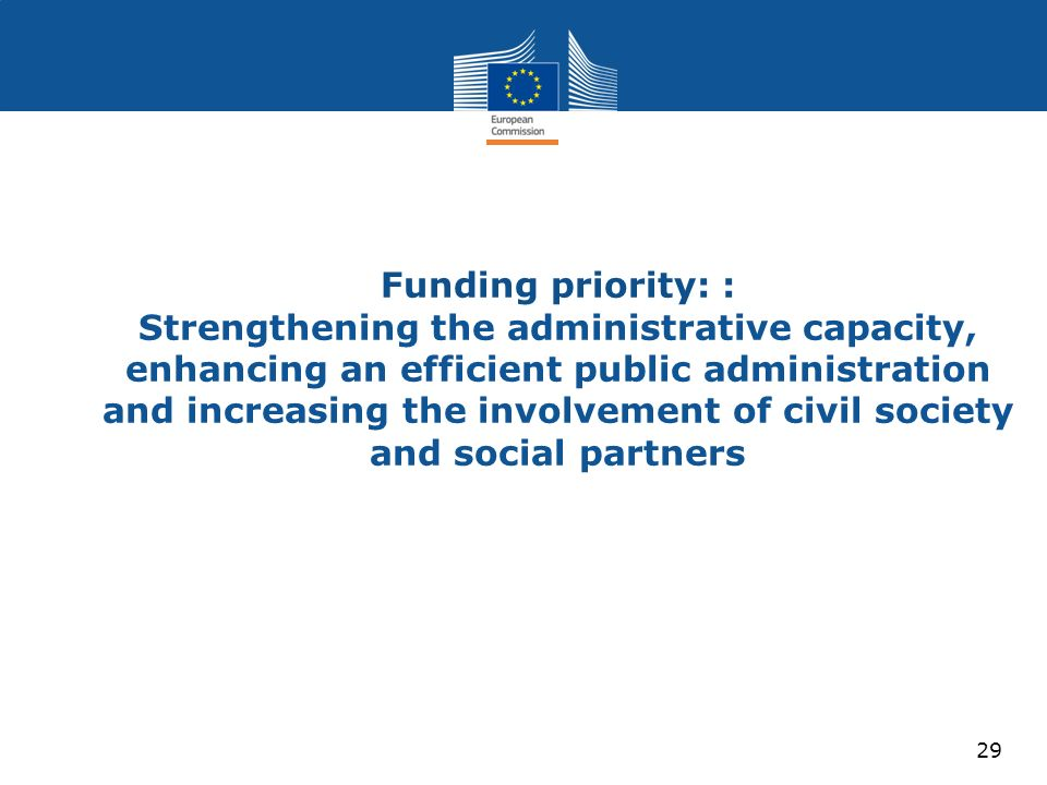 Funding priority: : Strengthening the administrative capacity, enhancing an efficient public administration and increasing the involvement of civil so