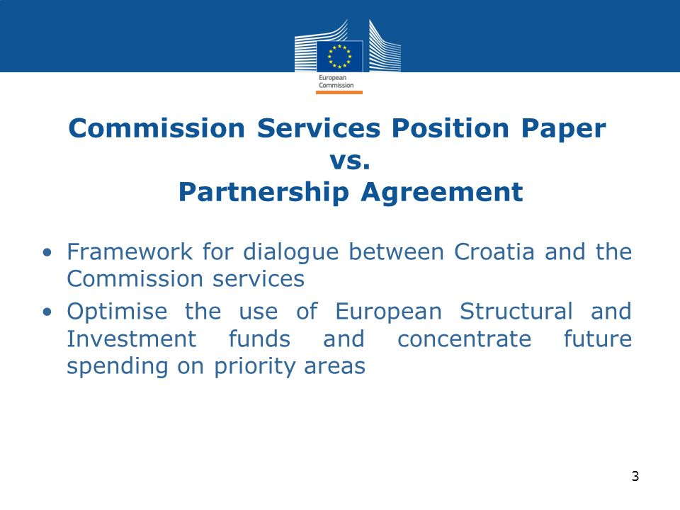 Commission Services Position Paper vs. Partnership Agreement Framework for dialogue between Croatia and the Commission services Optimise the use of Eu