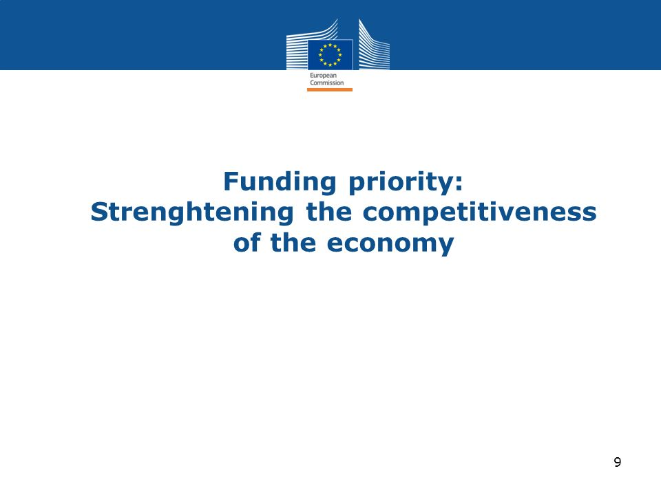 Funding priority: Strenghtening the competitiveness of the economy 9