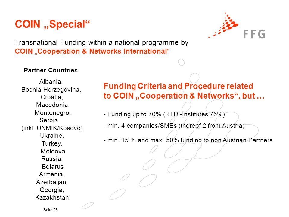 Seite 28 COIN Special Transnational Funding within a national programme by COIN Cooperation & Networks International Partner Countries: Albania, Bosnia-Herzegovina, Croatia, Macedonia, Montenegro, Serbia (inkl.