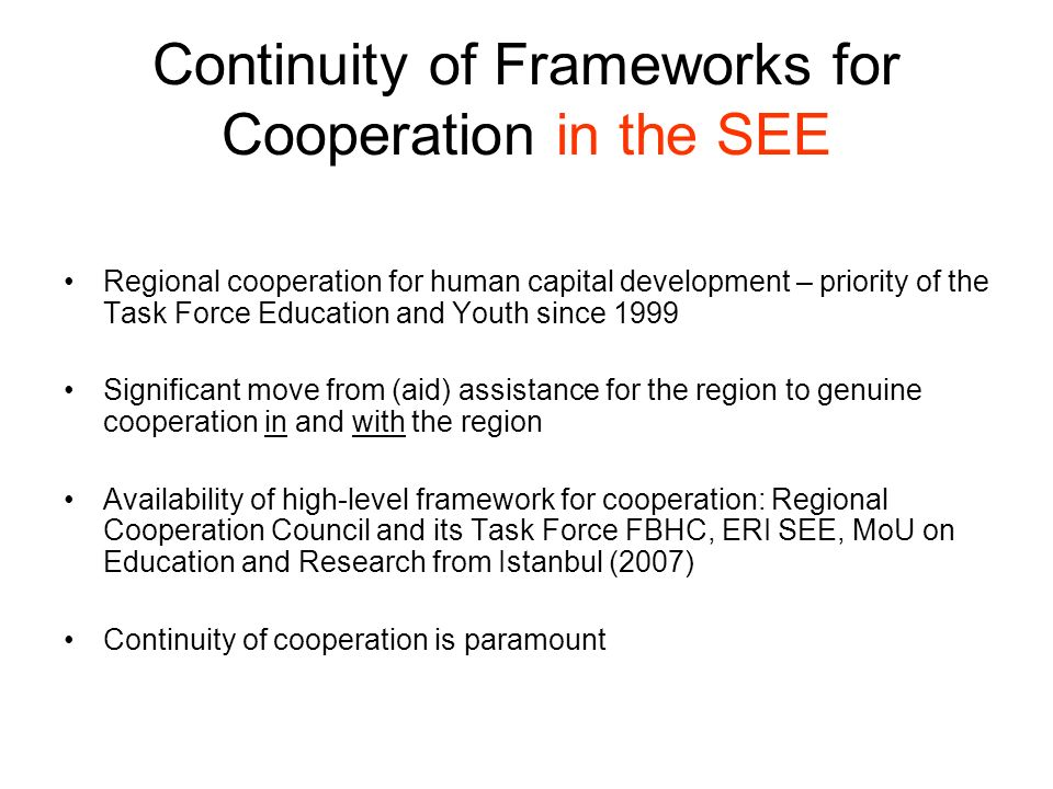 Continuity of Frameworks for Cooperation in the SEE Regional cooperation for human capital development – priority of the Task Force Education and Yout