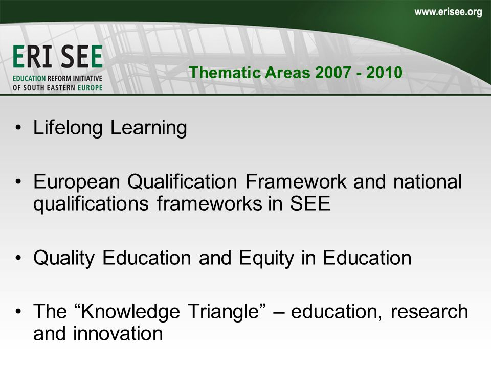 Thematic Areas 2007 - 2010 Lifelong Learning European Qualification Framework and national qualifications frameworks in SEE Quality Education and Equi