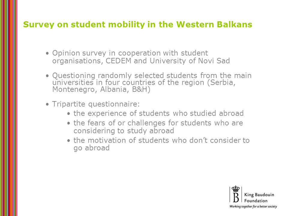 Survey on student mobility in the Western Balkans Opinion survey in cooperation with student organisations, CEDEM and University of Novi Sad Questioni
