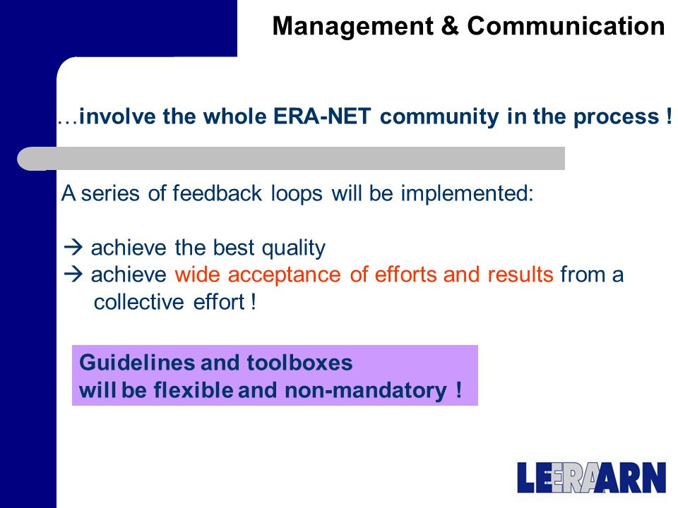 Management & Communication …involve the whole ERA-NET community in the process .