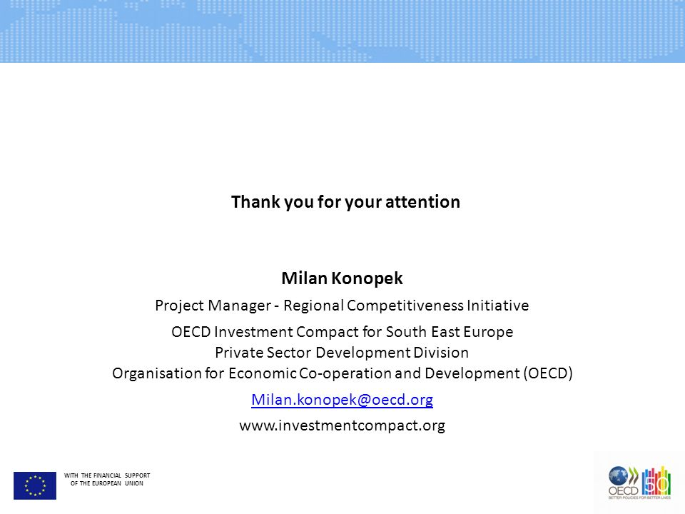 WITH THE FINANCIAL SUPPORT OF THE EUROPEAN UNION Milan Konopek Project Manager - Regional Competitiveness Initiative OECD Investment Compact for South