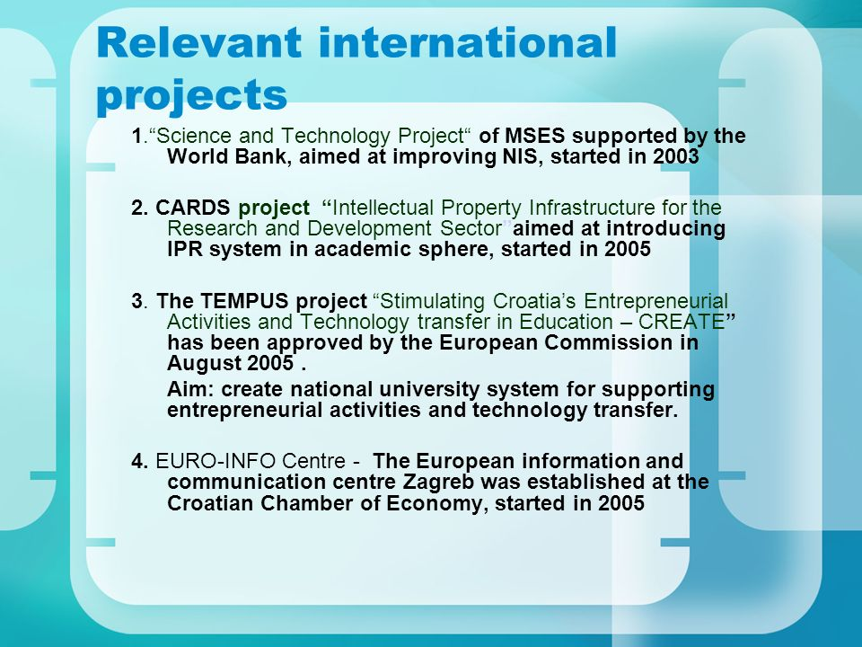 Relevant international projects 1.Science and Technology Project of MSES supported by the World Bank, aimed at improving NIS, started in 2003 2.