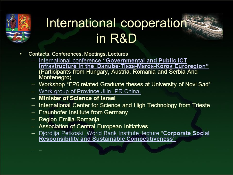 International cooperation in R&D Contacts, Conferences, Meetings, Lectures –International conference Governmental and Public ICT infrastructure in the