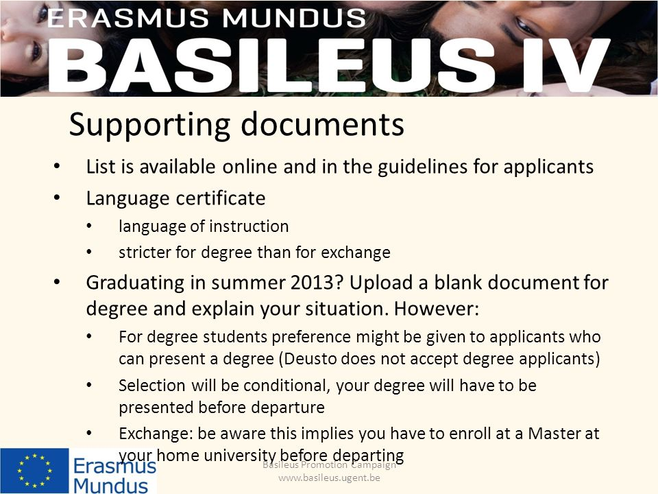 Supporting documents List is available online and in the guidelines for applicants Language certificate language of instruction stricter for degree than for exchange Graduating in summer 2013.