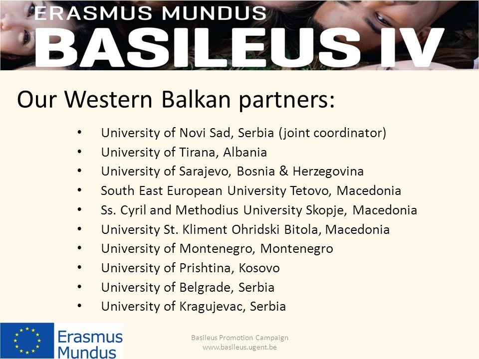 Our Western Balkan partners: University of Novi Sad, Serbia (joint coordinator) University of Tirana, Albania University of Sarajevo, Bosnia & Herzegovina South East European University Tetovo, Macedonia Ss.
