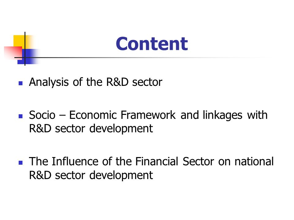 The National Science and Research Sector – Characteristics R&D activities heterogeneity Engels law The approaching to the EU – new priorities constraints of the R&D system?