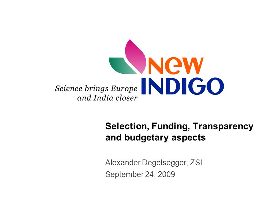 Selection, Funding, Transparency and budgetary aspects Alexander Degelsegger, ZSI September 24, 2009