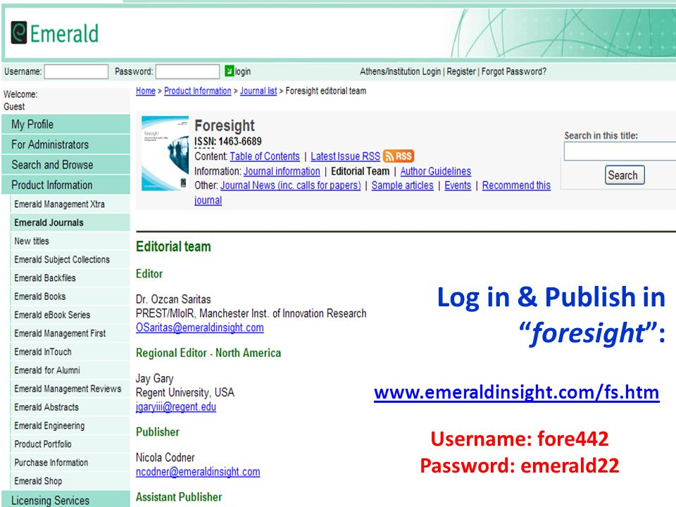 Log in & Publish inforesight: www.emeraldinsight.com/fs.htm Username: fore442 Password: emerald22